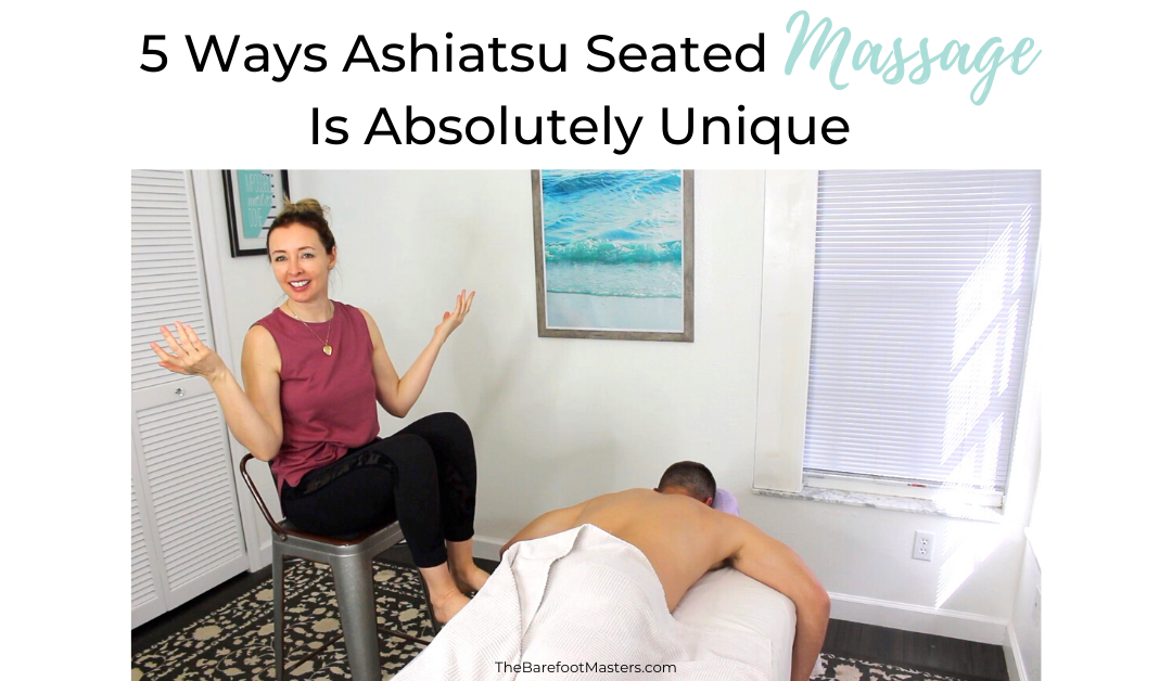 5 Ways Ashiatsu Barefoot Seated Massage Technique Is Absolutely Unique