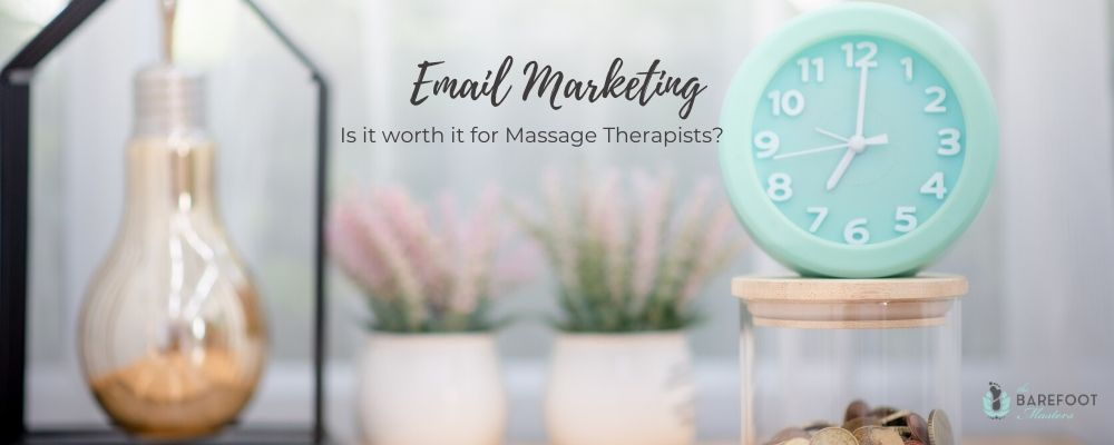 Email Marketing for Massage Therapists: Is it worth it?